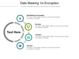 Data Masking Vs Encryption Ppt Powerpoint Presentation Gallery Graphics Download Cpb