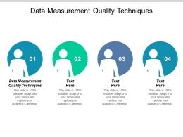 Data Measurement Quality Techniques Ppt Powerpoint Presentation Icon Sample Cpb