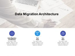 Data Migration Architecture Ppt Powerpoint Presentation Icon Templates Cpb