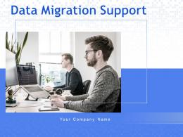 Data Migration Support Powerpoint Presentation Slides