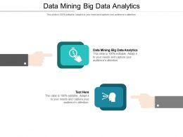 Data Mining Big Data Analytics Ppt Powerpoint Presentation Inspiration Infographics Cpb