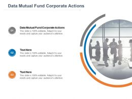 Data Mutual Fund Corporate Actions Ppt Powerpoint Presentation Ideas Cpb