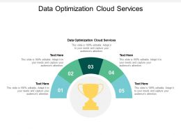 Data Optimization Cloud Services Ppt Powerpoint Presentation Icon Show Cpb