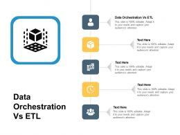Data Orchestration Vs ETL Ppt Powerpoint Presentation Slides Demonstration Cpb