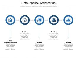 Data Pipeline Architecture Ppt Powerpoint Presentation Summary Graphic Tips Cpb
