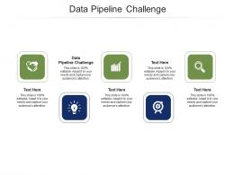 Data Pipeline Challenge Ppt Powerpoint Presentation Icon Infographic Template Cpb