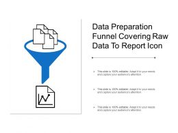 Data Preparation Funnel Covering Raw Data To Report Icon