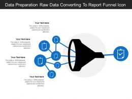 Data Preparation Raw Data Converting To Report Funnel Icon