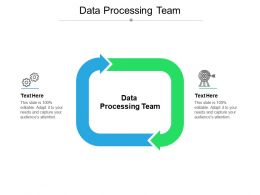 Data Processing Team Ppt Powerpoint Presentation Slides Backgrounds Cpb