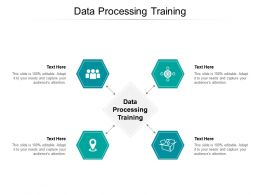 Data Processing Training Ppt Powerpoint Presentation Professional Example Topics Cpb