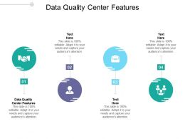 Data Quality Center Features Ppt Powerpoint Presentation Portfolio Graphics Pictures Cpb
