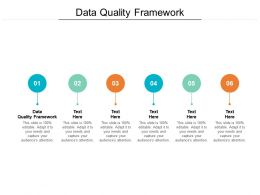 Data Quality Framework Ppt Powerpoint Presentation Slides Graphics Download Cpb