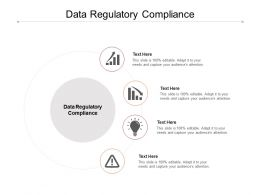Data Regulatory Compliance Ppt Powerpoint Presentation Summary Clipart Cpb