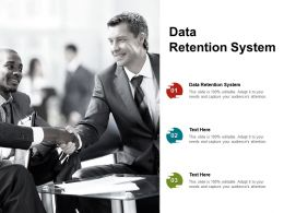 Data Retention System Ppt Powerpoint Presentation Show Guidelines Cpb