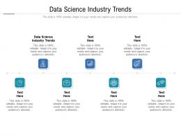 Data Science Industry Trends Ppt Powerpoint Presentation File Themes Cpb
