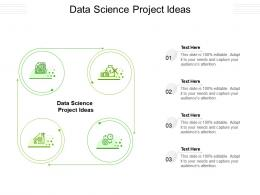 Data Science Project Ideas Ppt Powerpoint Presentation Styles Design Ideas Cpb