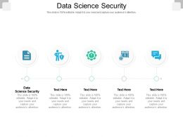 Data Science Security Ppt Powerpoint Presentation Visual Aids Layouts Cpb