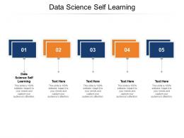 Data Science Self Learning Ppt Powerpoint Presentation Outline Show Cpb