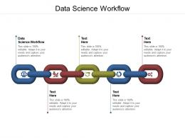Data Science Workflow Ppt Powerpoint Presentation Picture Cpb