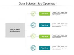 Data Scientist Job Openings Ppt Powerpoint Presentation Layouts Design Inspiration Cpb