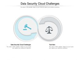 Data Security Cloud Challenges Ppt Powerpoint Presentation Infographic Template Graphics Example Cpb