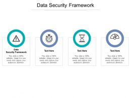 Data Security Framework Ppt Powerpoint Presentation Ideas Graphic Images Cpb
