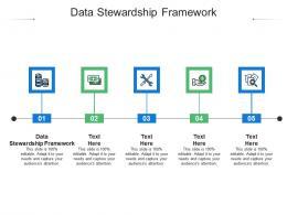 Data Stewardship Framework Ppt Powerpoint Presentation Infographic Template Infographics Cpb