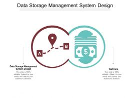 Data Storage Management System Design Ppt Powerpoint Presentation Infographics Example Cpb