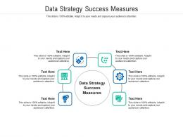 Data Strategy Success Measures Ppt Powerpoint Presentation Introduction Cpb