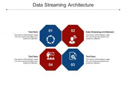 Data Streaming Architecture Ppt Powerpoint Presentation Gallery Gridlines Cpb