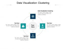 Data Visualization Clustering Ppt Powerpoint Presentation Portfolio Infographics Cpb