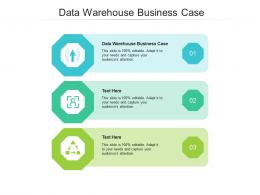 Data Warehouse Business Case Ppt Powerpoint Presentation File Graphics Download Cpb