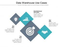 Data Warehouse Use Cases Ppt Powerpoint Presentation Slides Example Cpb