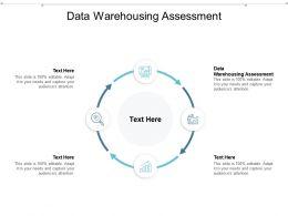 Data Warehousing Assessment Ppt Powerpoint Presentation Model Graphics Cpb