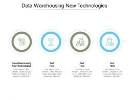 Data Warehousing New Technologies Ppt Powerpoint Presentation Ideas Example Cpb