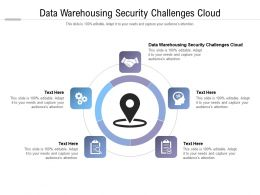 Data Warehousing Security Challenges Cloud Ppt Powerpoint Presentation Cpb
