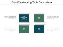 Data Warehousing Tools Comparison Ppt Powerpoint Presentation Slides Clipart Images Cpb