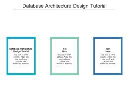 Database Architecture Design Tutorial Ppt Powerpoint Presentation Portfolio Examples Cpb