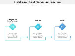 Database Client Server Architecture Ppt Powerpoint Presentation Pictures Graphic Images Cpb