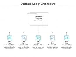Database Design Architecture Ppt Powerpoint Presentation Summary Microsoft Cpb