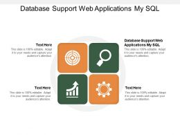 Database Support Web Applications My SQL Ppt Powerpoint Presentation Slides Cpb