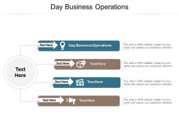 Day Business Operations Ppt Powerpoint Presentation Ideas Graphic Images Cpb