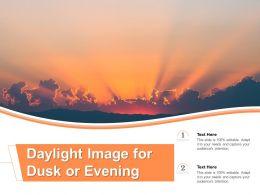 Daylight Image For Dusk Or Evening