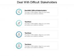 Deal With Difficult Stakeholders Ppt Powerpoint Presentation Slides Icon Cpb