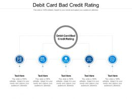 Debit Card Bad Credit Rating Ppt Powerpoint Presentation Infographics Example Cpb