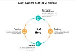 Debt Capital Market Workflow Ppt Powerpoint Presentation Ideas Sample Cpb