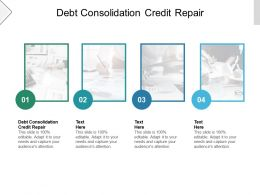 Debt Consolidation Credit Repair Ppt Powerpoint Presentation Infographics Designs Cpb