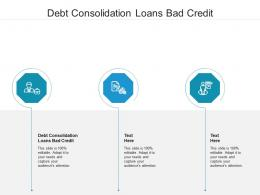 Debt Consolidation Loans Bad Credit Ppt Powerpoint Presentation Styles Mockup Cpb