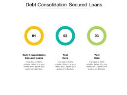 Debt Consolidation Secured Loans Ppt Powerpoint Presentation File Slides Cpb