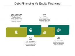 Debt Financing Vs Equity Financing Ppt Powerpoint Presentation Model Graphic Tips Cpb